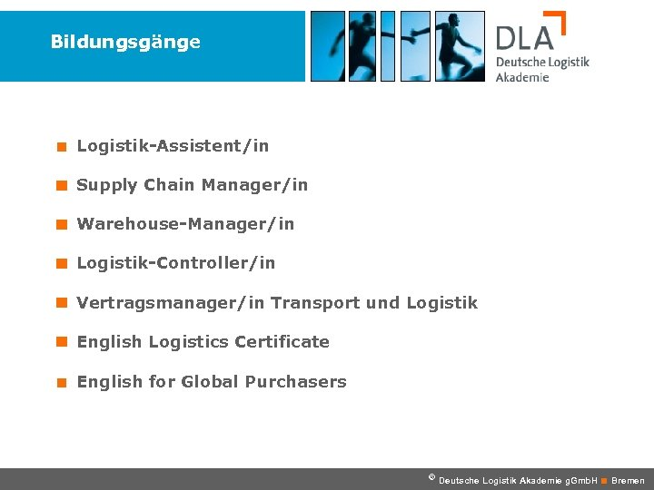 Bildungsgänge < Logistik-Assistent/in Supply Chain Manager/in Warehouse-Manager/in Logistik-Controller/in Vertragsmanager/in Transport und Logistik English Logistics
