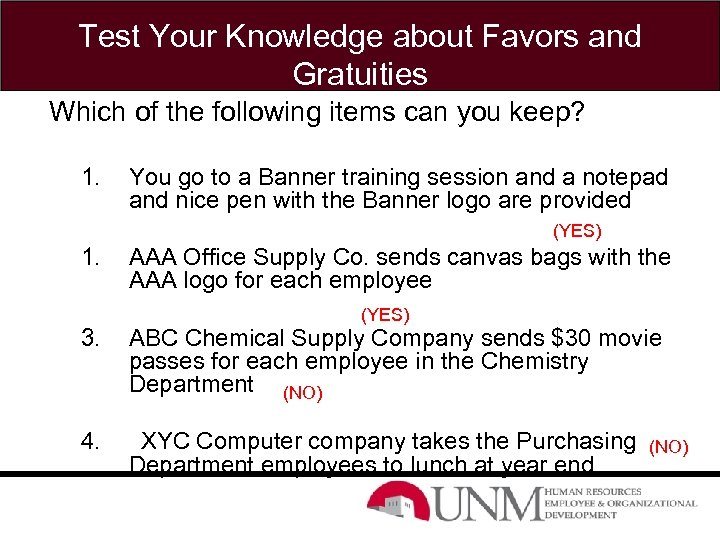 Test Your Knowledge about Favors and Gratuities Which of the following items can you