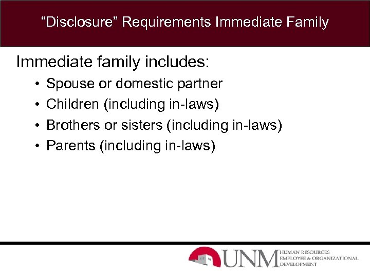 """""""Disclosure"""" Requirements Immediate Family Immediate family includes: • • Spouse or domestic partner Children"""