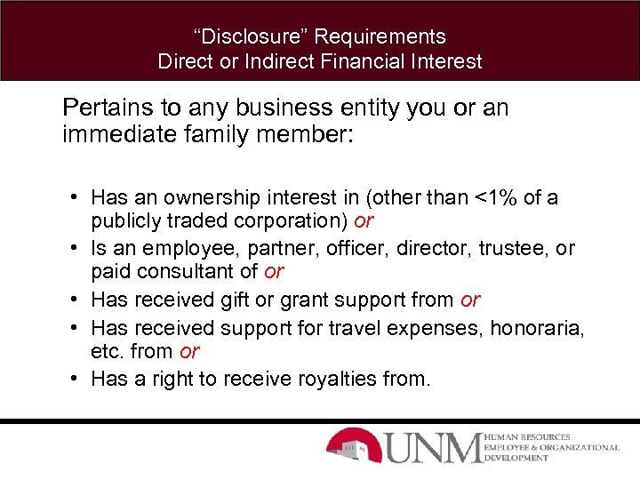 """""""Disclosure"""" Requirements Direct or Indirect Financial Interest Pertains to any business entity you or"""