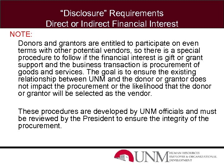 """""""Disclosure"""" Requirements Direct or Indirect Financial Interest NOTE: Donors and grantors are entitled to"""