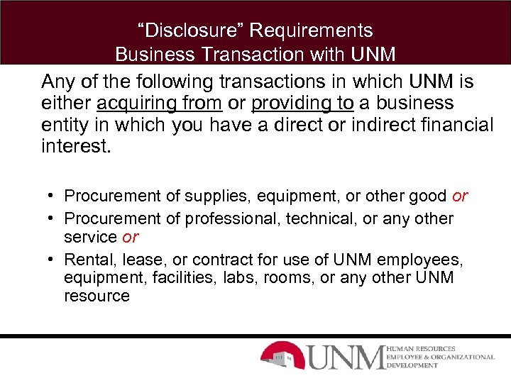 """""""Disclosure"""" Requirements Business Transaction with UNM Any of the following transactions in which UNM"""