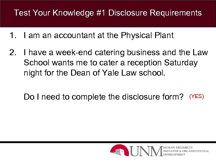 Test Your Knowledge #1 Disclosure Requirements 1. I am an accountant at the Physical