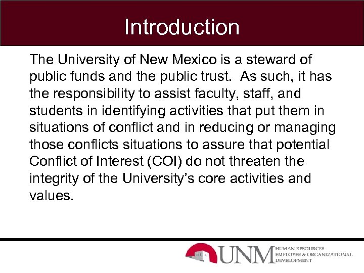 Introduction The University of New Mexico is a steward of public funds and the