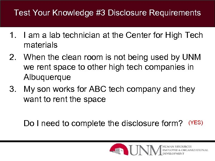 Test Your Knowledge #3 Disclosure Requirements 1. I am a lab technician at the