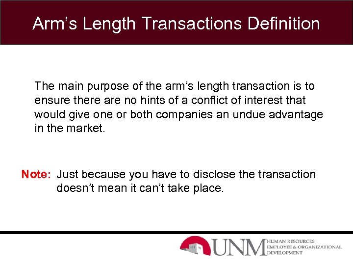 Arm's Length Transactions Definition The main purpose of the arm's length transaction is to