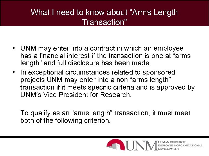 """What I need to know about """"Arms Length Transaction"""" • UNM may enter into"""