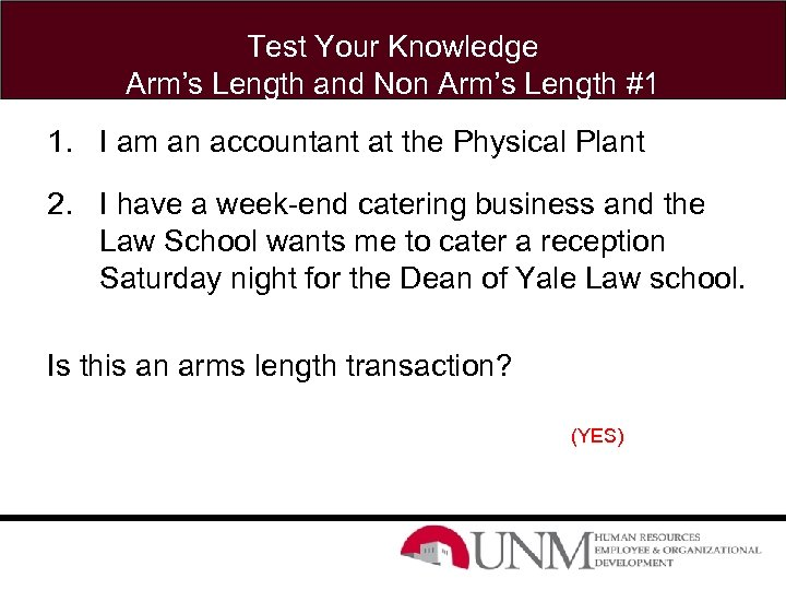 Test Your Knowledge Arm's Length and Non Arm's Length #1 1. I am an