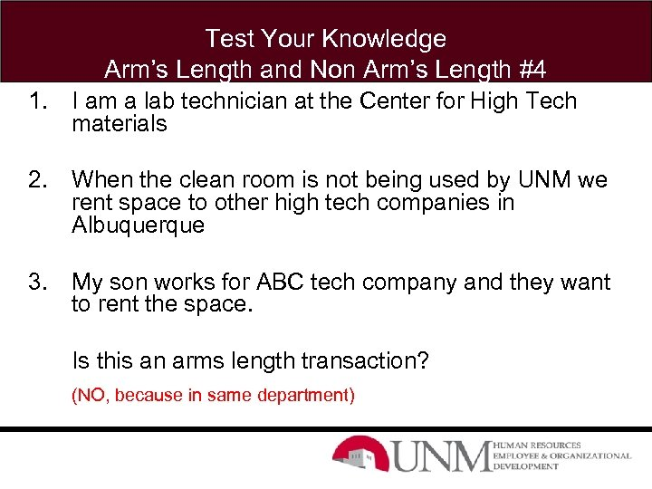 Test Your Knowledge Arm's Length and Non Arm's Length #4 1. I am a