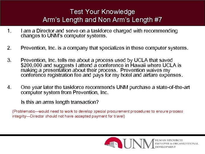 Test Your Knowledge Arm's Length and Non Arm's Length #7 1. I am a