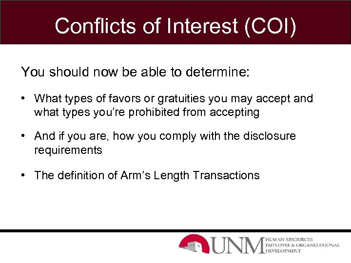 Conflicts of Interest (COI) You should now be able to determine: • What types