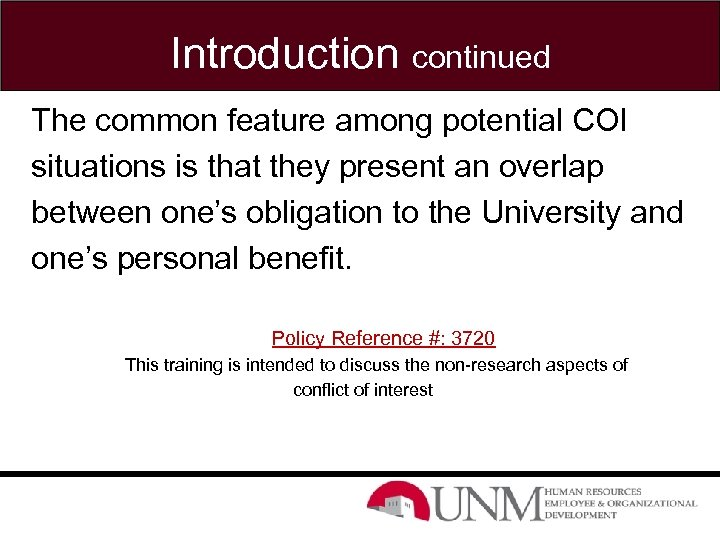 Introduction continued The common feature among potential COI situations is that they present an