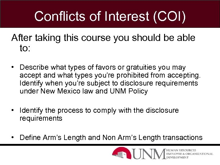 Conflicts of Interest (COI) After taking this course you should be able to: •
