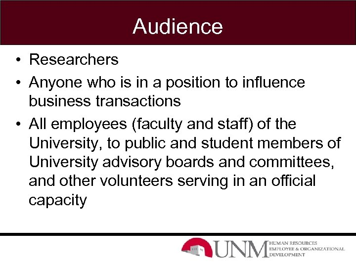 Audience • Researchers • Anyone who is in a position to influence business transactions