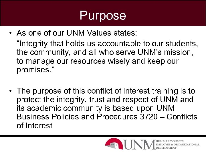 """Purpose • As one of our UNM Values states: """"Integrity that holds us accountable"""