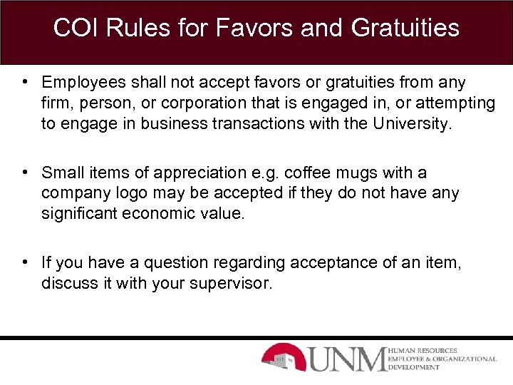 COI Rules for Favors and Gratuities • Employees shall not accept favors or gratuities