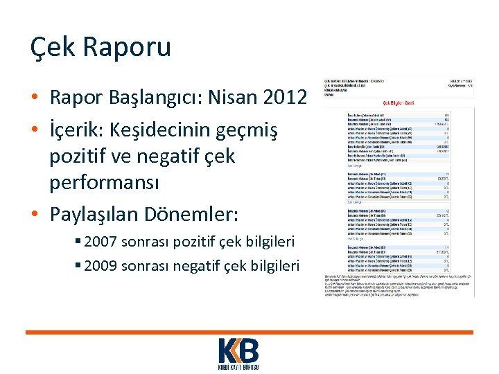 Çek Raporu • Rapor Başlangıcı: Nisan 2012 • İçerik: Keşidecinin geçmiş pozitif ve negatif