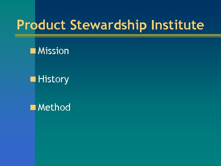 Product Stewardship Institute n Mission n History n Method