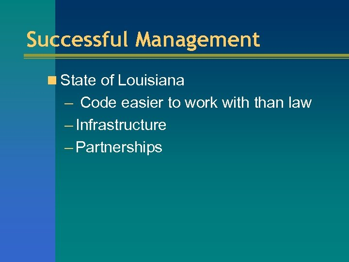 Successful Management n State of Louisiana – Code easier to work with than law