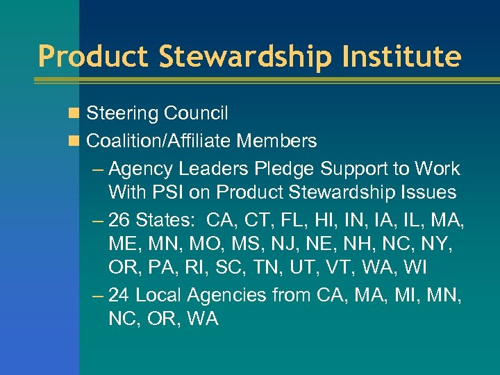 Product Stewardship Institute n Steering Council n Coalition/Affiliate Members – Agency Leaders Pledge Support