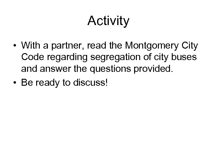 Activity • With a partner, read the Montgomery City Code regarding segregation of city