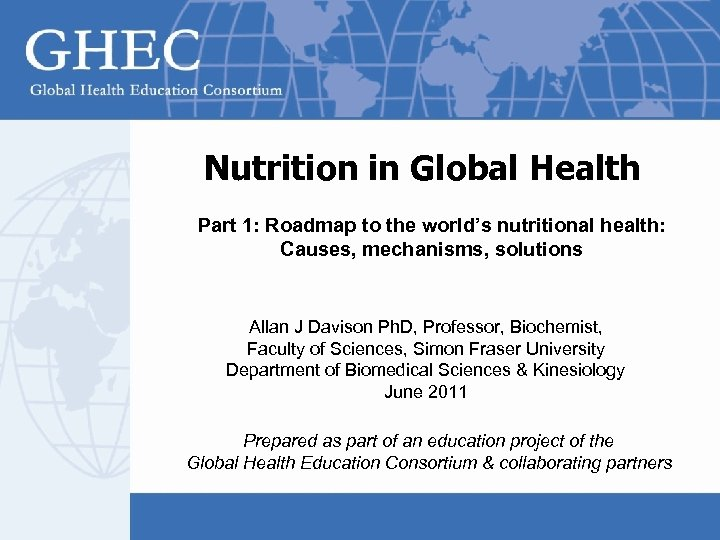 Nutrition in Global Health Part 1: Roadmap to the world's nutritional health: Causes, mechanisms,