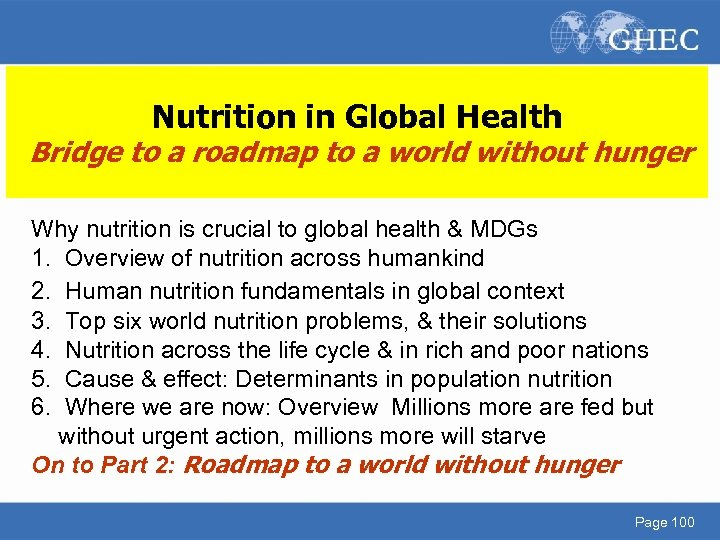 Nutrition in Global Health Bridge to a roadmap to a world without hunger Why