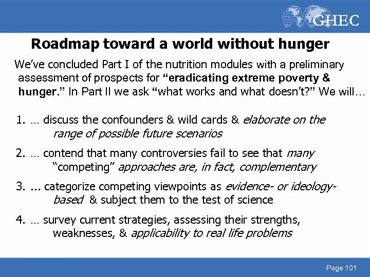 Roadmap toward a world without hunger We've concluded Part I of the nutrition modules