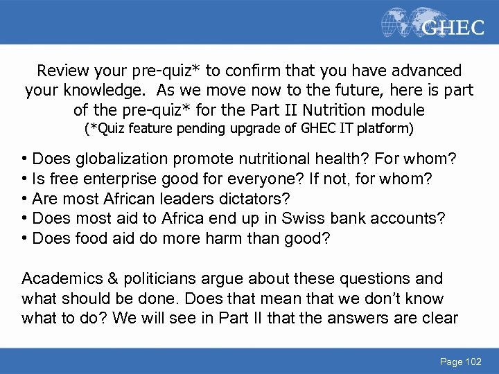 Review your pre-quiz* to confirm that you have advanced your knowledge. As we move
