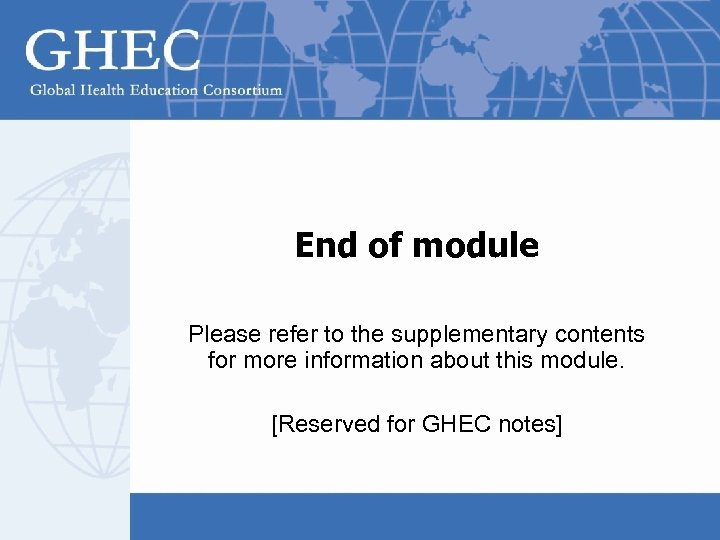 End of module Please refer to the supplementary contents for more information about this