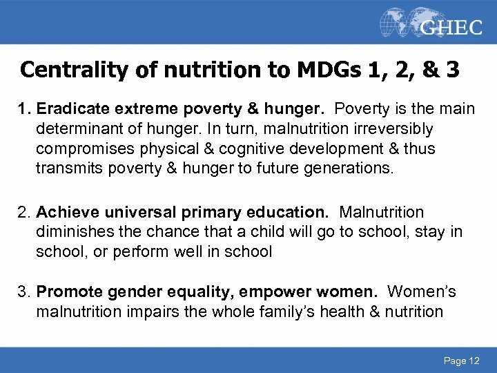 Centrality of nutrition to MDGs 1, 2, & 3 1. Eradicate extreme poverty &