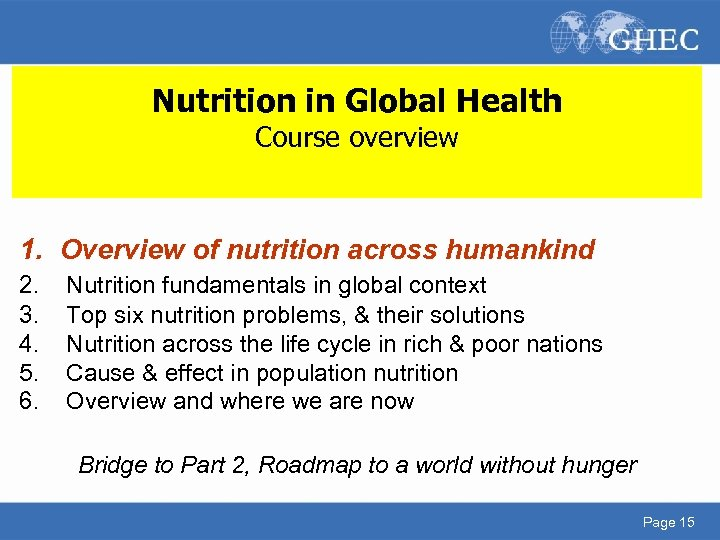 Nutrition in Global Health Course overview 1. Overview of nutrition across humankind 2. 3.