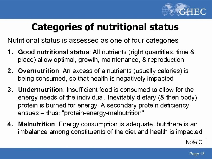 Categories of nutritional status Nutritional status is assessed as one of four categories 1.