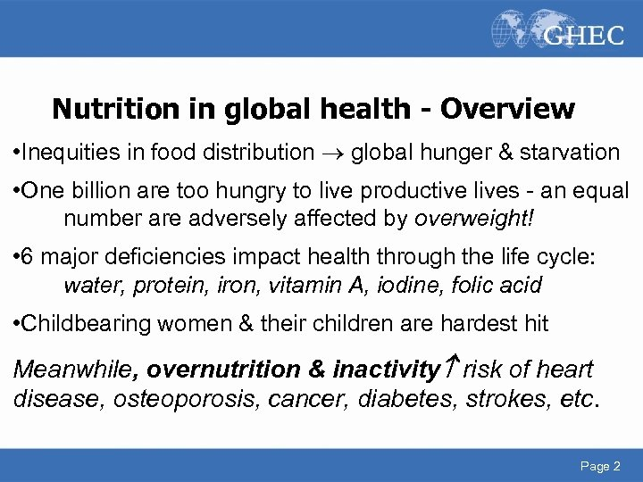 Nutrition in global health - Overview • Inequities in food distribution global hunger &