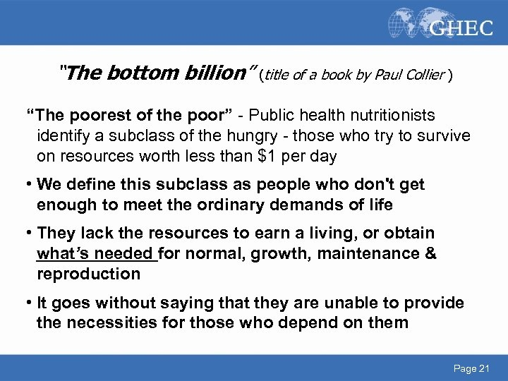 """""""The bottom billion"""" (title of a book by Paul Collier ) """"The poorest of"""
