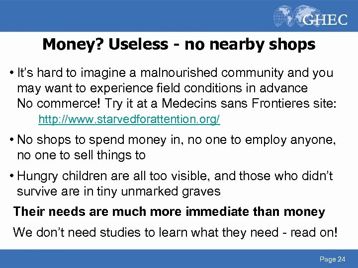 Money? Useless - no nearby shops • It's hard to imagine a malnourished community