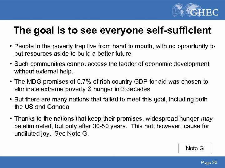 The goal is to see everyone self-sufficient • People in the poverty trap live