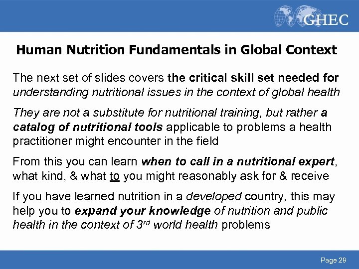 Human Nutrition Fundamentals in Global Context The next set of slides covers the critical