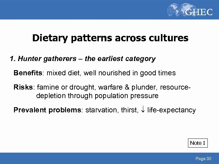 Dietary patterns across cultures 1. Hunter gatherers – the earliest category Benefits: mixed diet,