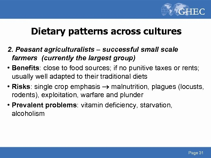 Dietary patterns across cultures 2. Peasant agriculturalists – successful small scale farmers (currently the