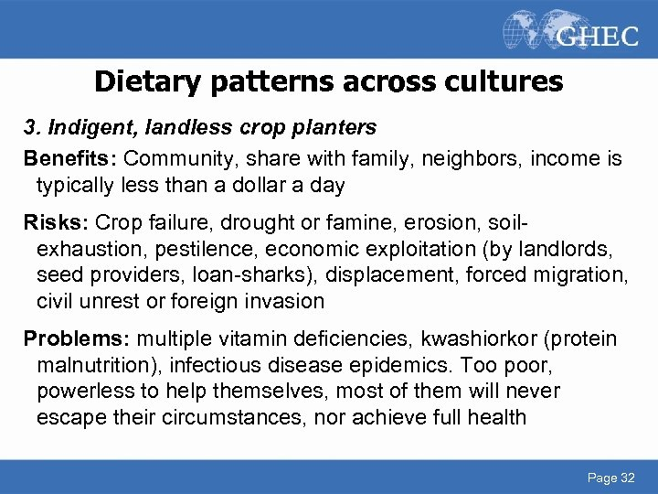 Dietary patterns across cultures 3. Indigent, landless crop planters Benefits: Community, share with family,