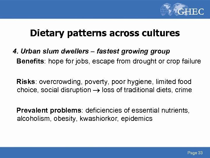 Dietary patterns across cultures 4. Urban slum dwellers – fastest growing group Benefits: hope