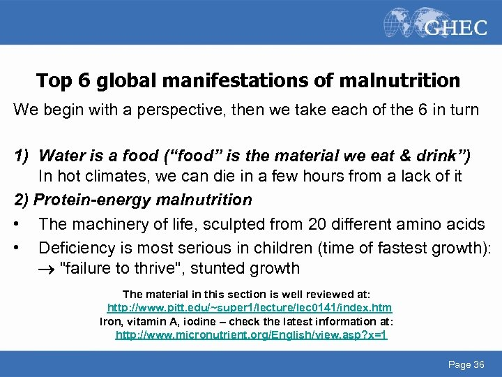 Top 6 global manifestations of malnutrition We begin with a perspective, then we take