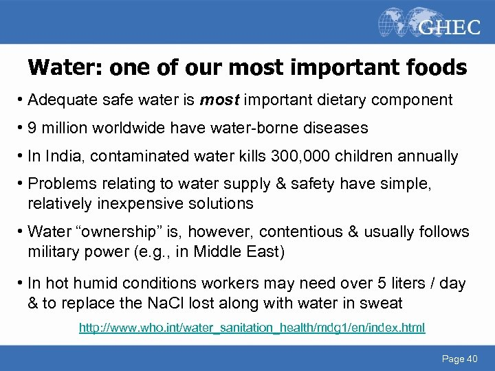 Water: one of our most important foods • Adequate safe water is most important