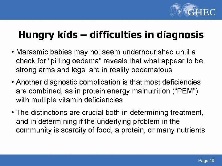 Hungry kids – difficulties in diagnosis • Marasmic babies may not seem undernourished until