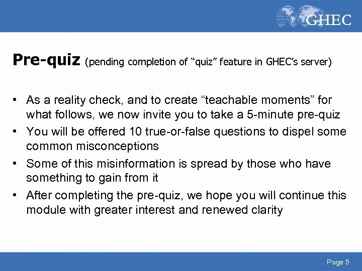 """Pre-quiz (pending completion of """"quiz"""" feature in GHEC's server) • As a reality check,"""