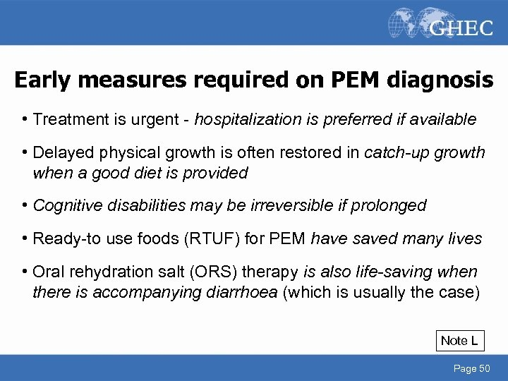 Early measures required on PEM diagnosis • Treatment is urgent - hospitalization is preferred