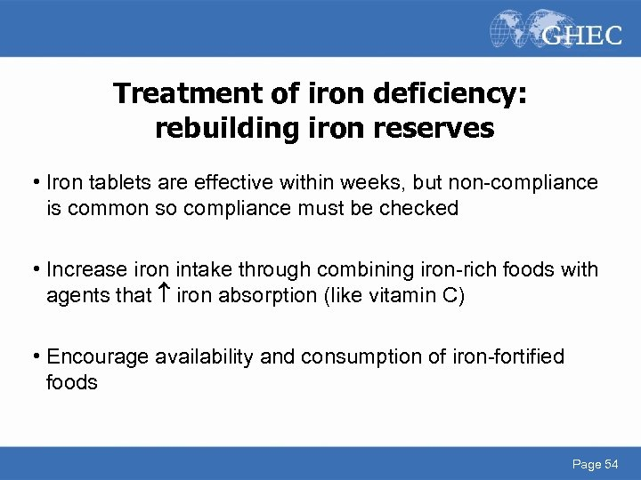 Treatment of iron deficiency: rebuilding iron reserves • Iron tablets are effective within weeks,