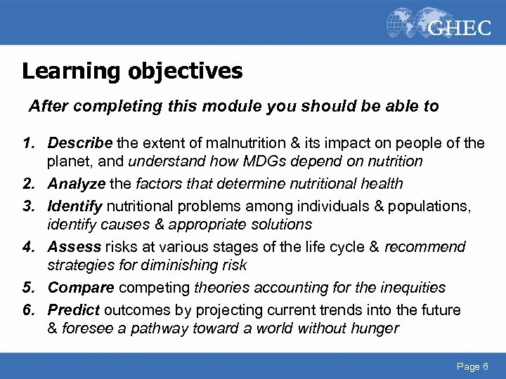 Learning objectives After completing this module you should be able to 1. Describe the