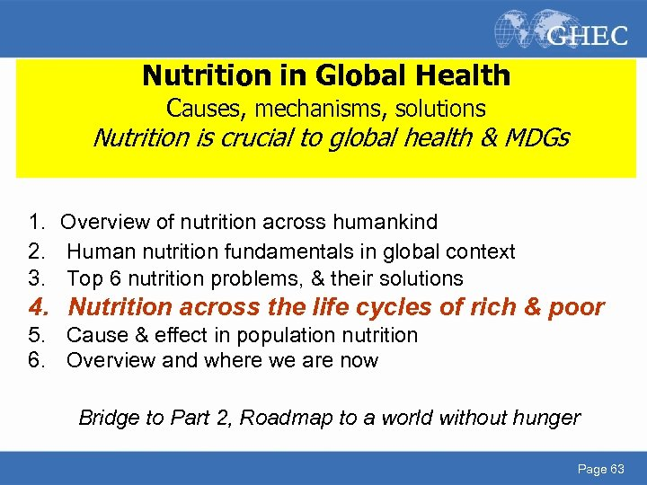 Nutrition in Global Health Causes, mechanisms, solutions Nutrition is crucial to global health &